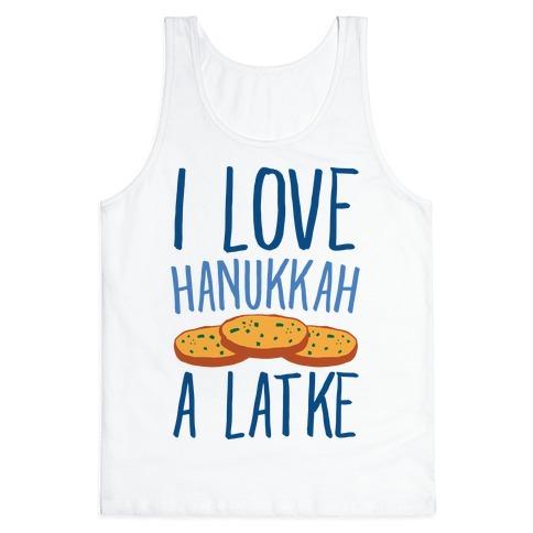 I Love Hanukkah A Latke Parody Tank Top