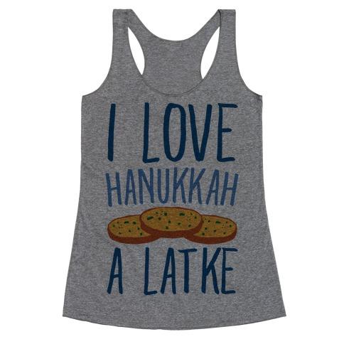 I Love Hanukkah A Latke Parody Racerback Tank Top
