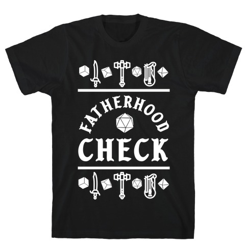 Fatherhood Check Mens/Unisex T-Shirt