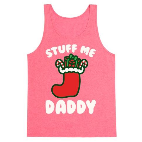 Stuff Me Daddy Stocking Parody White Print Tank Top