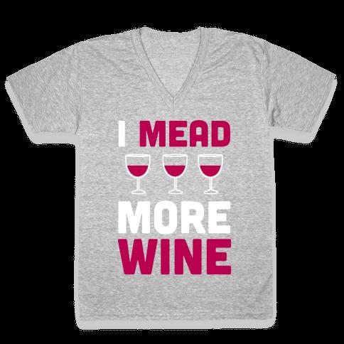 I Mead More Wine V-Neck Tee Shirt