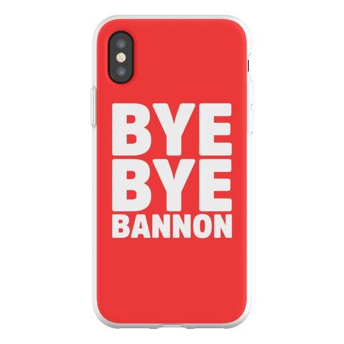 Bye Bye Bannon Phone Flexi-Case