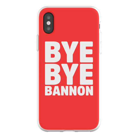 Bye Bye Bannon Phone Flexi-Case