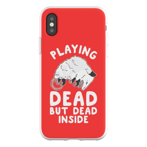 Playing Dead but Dead Inside Phone Flexi-Case