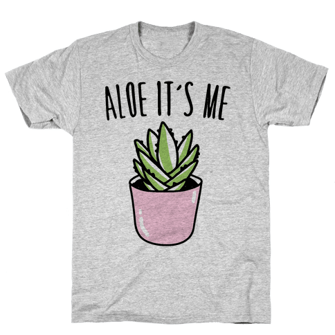 Aloe It's Me  Mens T-Shirt