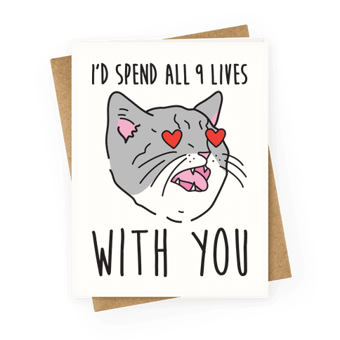 I'd Spend All 9 Lives With You Greeting Card