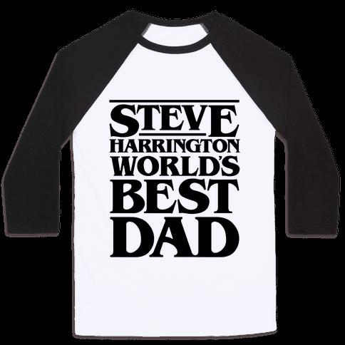 Steve Harrington World's Best Dad Parody Baseball Tee