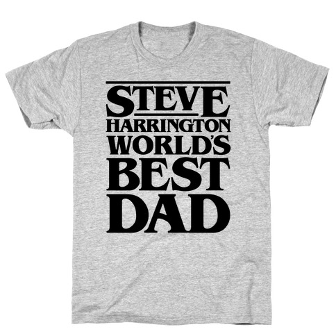 Steve Harrington World's Best Dad Parody T-Shirt
