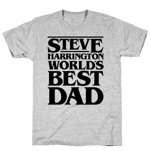 Steve Harrington World's Best Dad Parody Mens T-Shirt