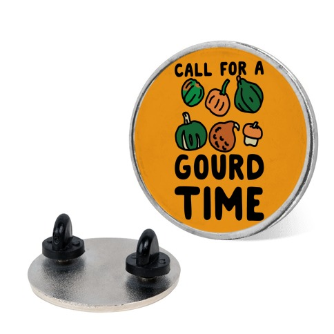 Call for a Gourd Time Pin