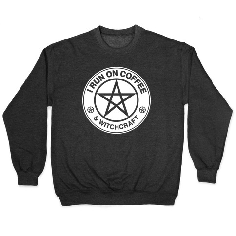 I Run On Coffee and Witchcraft Parody White Print Pullover