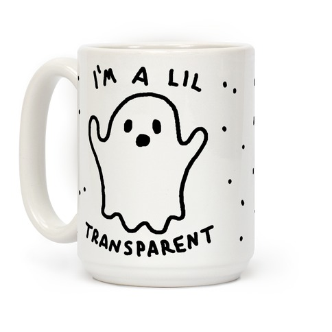 I'm A Little Transparent Ghost Coffee Mug