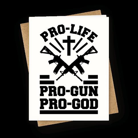 Pro-Life Pro-God Pro-Gun Greeting Card