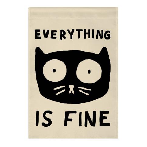 Everything Is Fine Cat Garden Flag