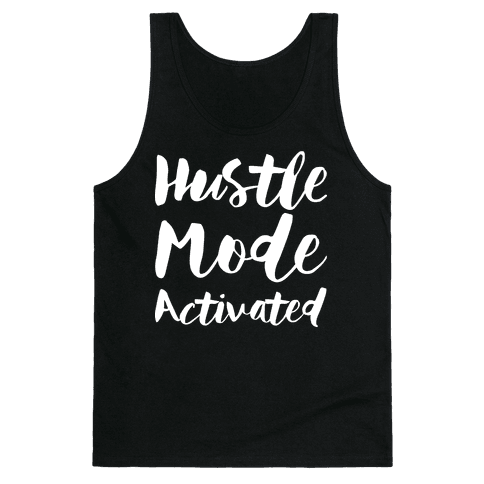 Hustle Mode Activated Tank Top