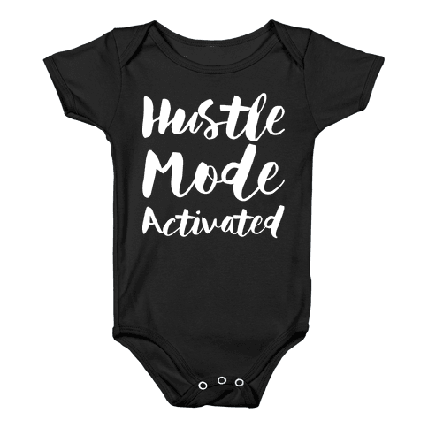 Hustle Mode Activated Baby Onesy