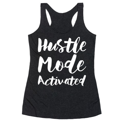Hustle Mode Activated Racerback Tank Top