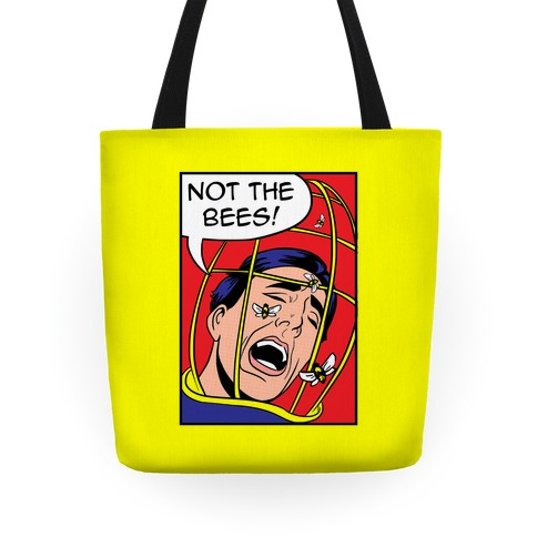 Not The Bees! Tote