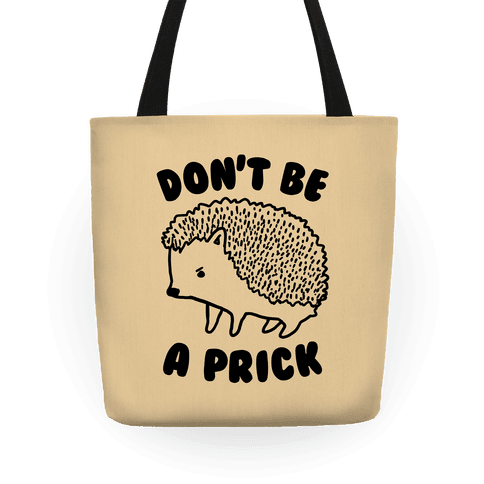Don't Be A Prick Tote