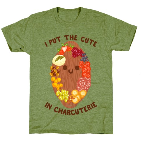 I Put the Cute In Charcuterie T-Shirt