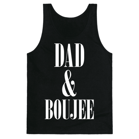 Dad and Boujee Tank Top