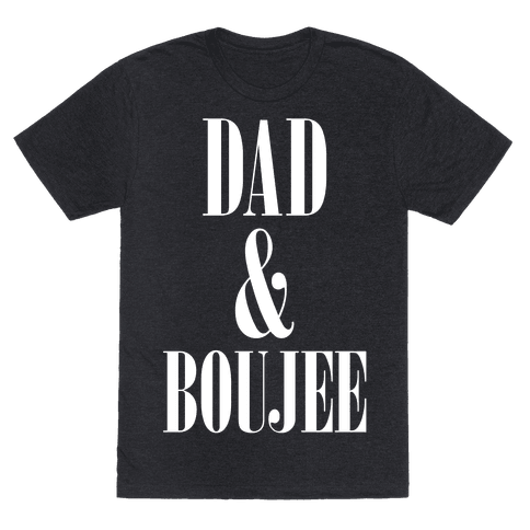 Dad and Boujee