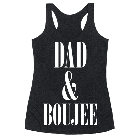 Dad and Boujee Racerback Tank Top
