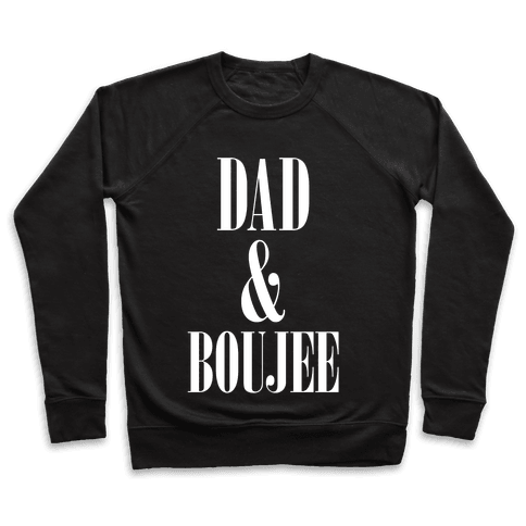 Dad and Boujee Pullover