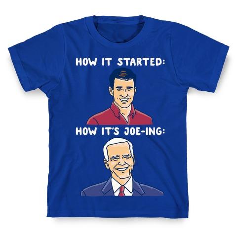 How It Started How It's Joe-ing Parody White Print T-Shirt