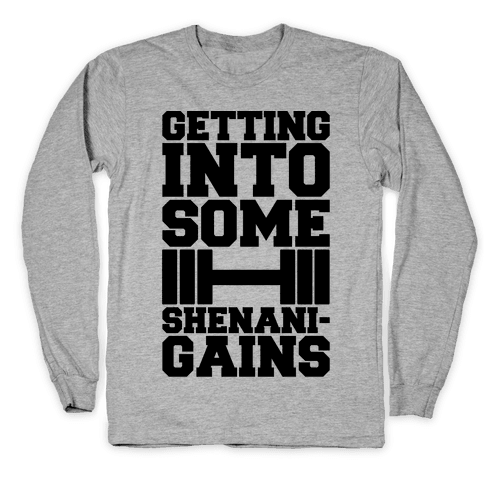 Getting Into Some Shenanigains Long Sleeve T-Shirt