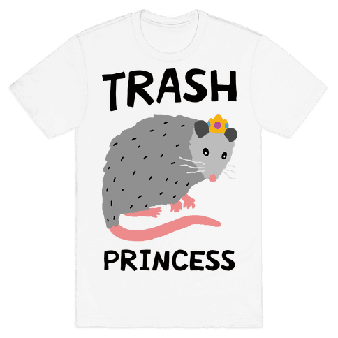 Trash Princess Mens T-Shirt