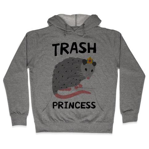 Trash Princess Hooded Sweatshirt