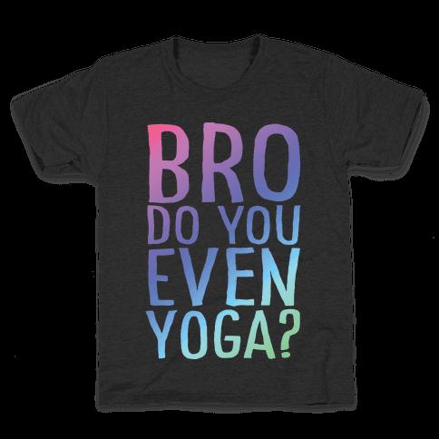Bro Do You Even Yoga Kids T-Shirt