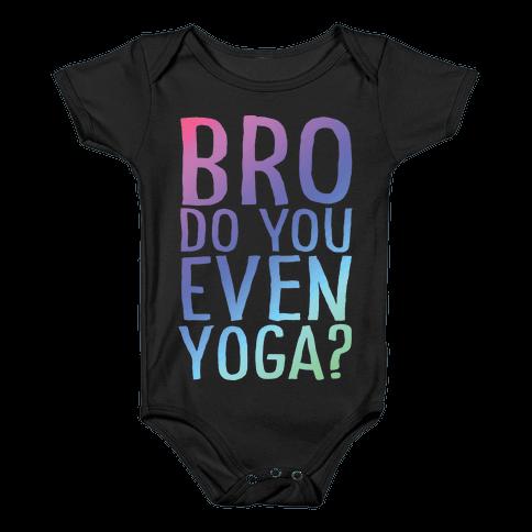 Bro Do You Even Yoga Baby Onesy