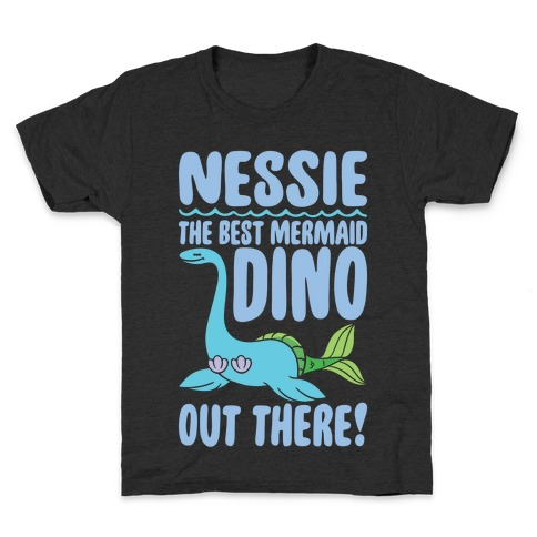 Nessie The Best Mermaid Dino Out There White Print Kids T-Shirt