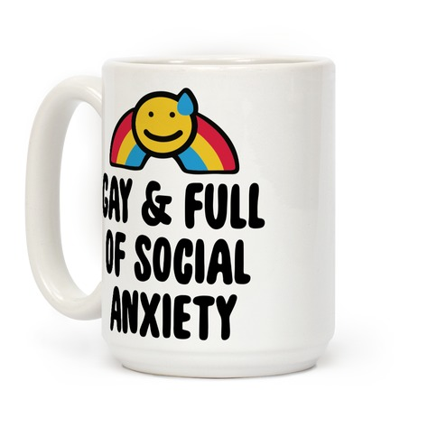Gay & Full of Social Anxiety Coffee Mug