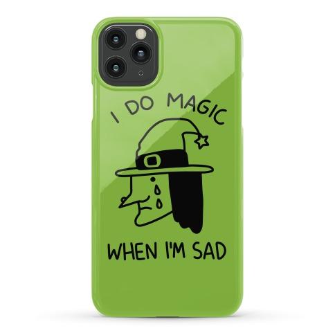 I Do Magic When I'm Sad Phone Case