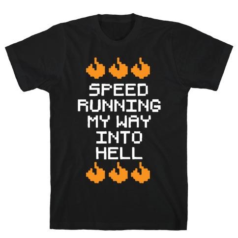 Speedrunning My Way Into Hell T-Shirt