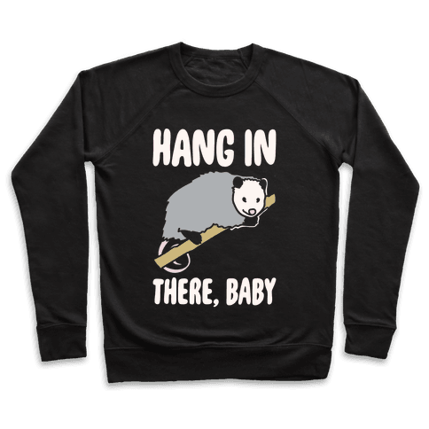 Hang In There Baby Possum Parody White Print Pullover