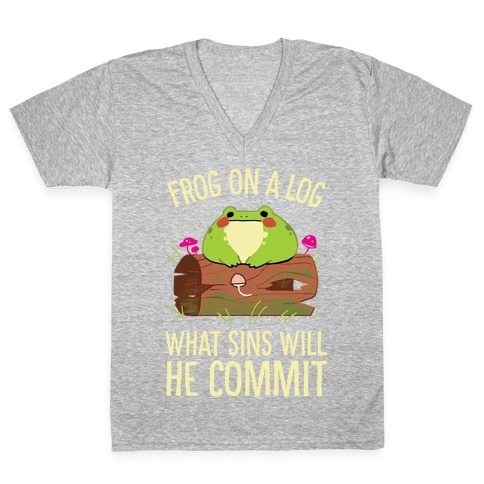Frog On A Log, What Sins Will He Commit V-Neck Tee Shirt