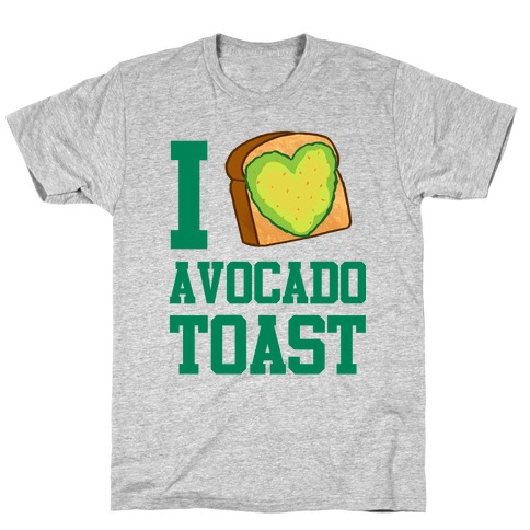 I Love Avocado Toast T-Shirt
