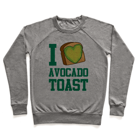 I Love Avocado Toast Pullover