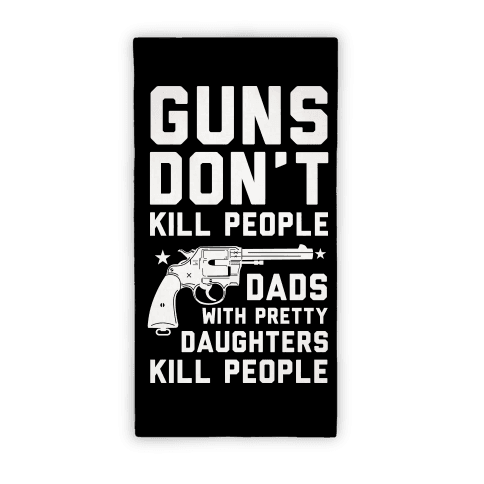 GUNS Don't Kill People Beach Towel