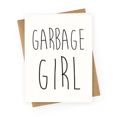 Garbage Girl Greeting Card