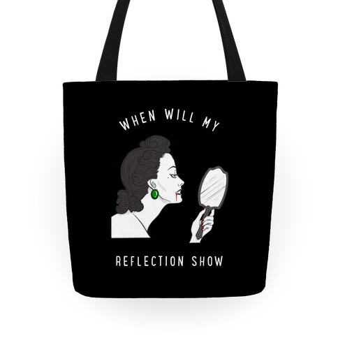 When Will My Reflection Show Tote
