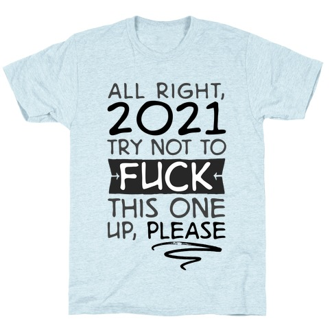 2021 Try Not To F*** This One Up T-Shirt