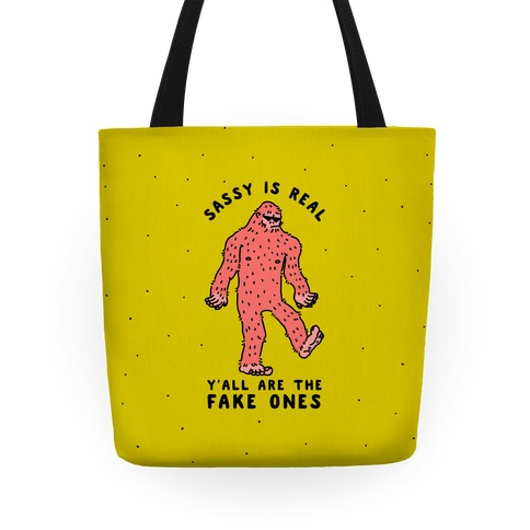 Sassy Is Real, Y'all Are The Fake Ones Tote