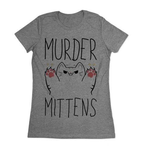 Murder Mittens Womens T-Shirt