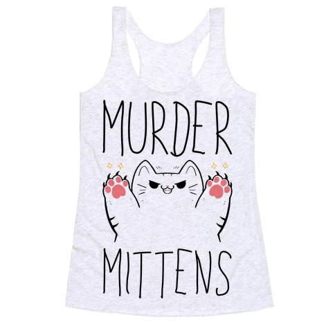Murder Mittens Racerback Tank Top