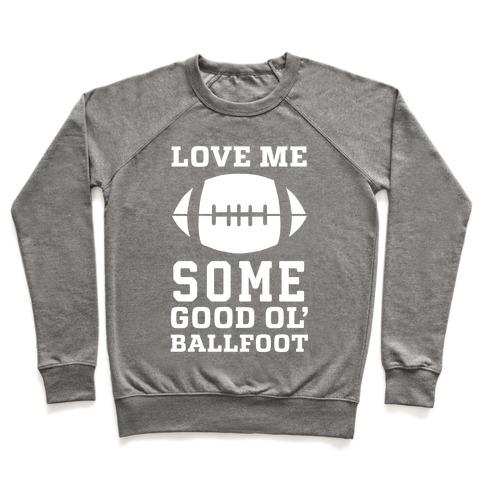 Love Me Some Good Ol' Ballfoot Pullover